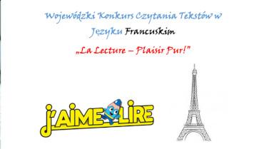"""Wojewódzki Konkurs Czytania Tekstów w Języku Francuskim """"La Lecture – Plaisir Pur!"""""""