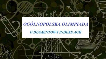 """Wyniki XIII Ogólnopolskiej Olimpiady """"O Diamentowy Indeks AGH"""""""